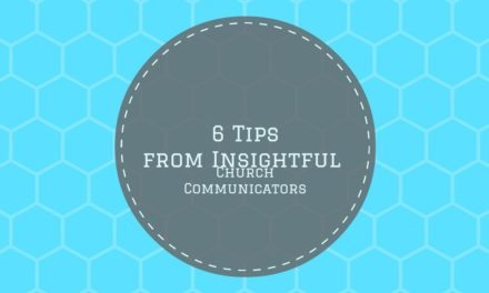 6 Tips from Insightful Church Communicators