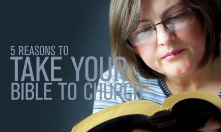 5 Reasons You Should Take Your Bible to Church
