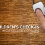Top 6 Children's Check-In Software Security Options