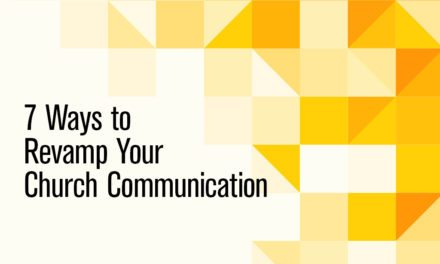 7 Ways to Revamp Your Church Communication