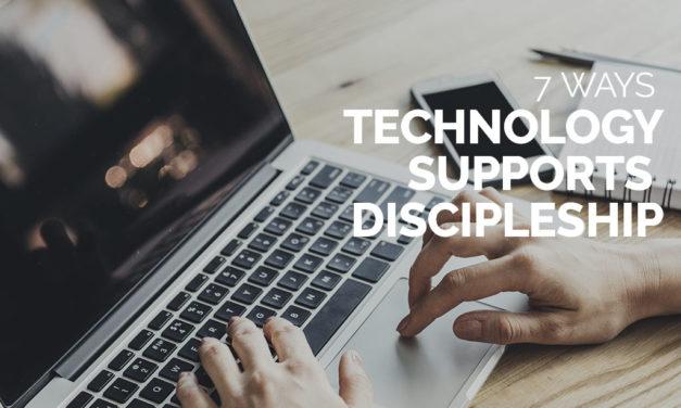 7 Ways Technology Supports Discipleship