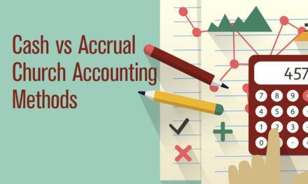 Cash vs. Accrual Church Accounting Methods: 15-Minute Crash Course