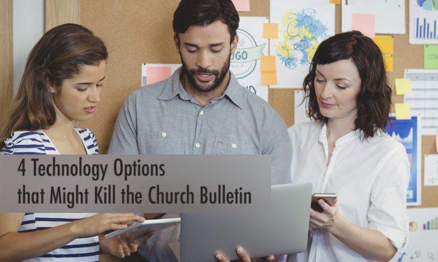 4 Technology Options that Might Kill the Church Bulletin