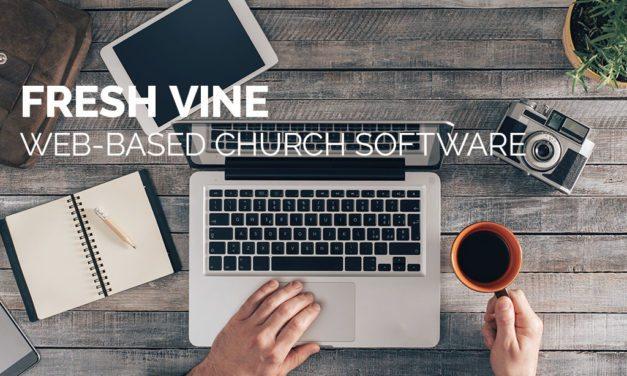 Fresh Vine Web-Based Church Software Enhances Engagement and  Community Involvement
