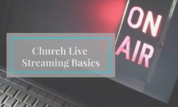 Church Live Streaming Basics