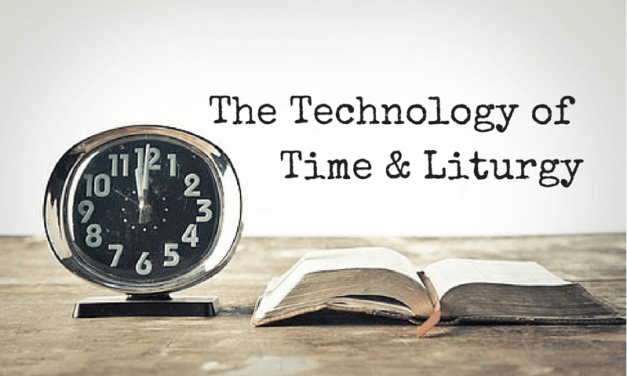 The Technology of Time & Liturgy [ebook]