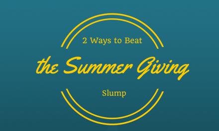 2 Ways to Beat the Summer Giving Slump