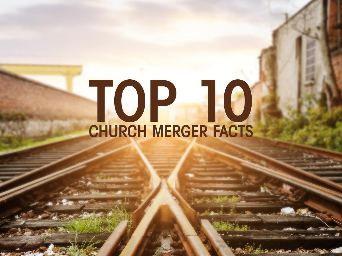 top 10 church merger facts
