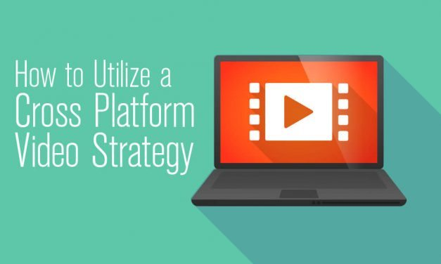 How to Improve Video Engagement with a Cross-Platform Strategy