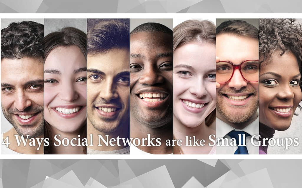 4 Ways Social Networks are Like Small Groups
