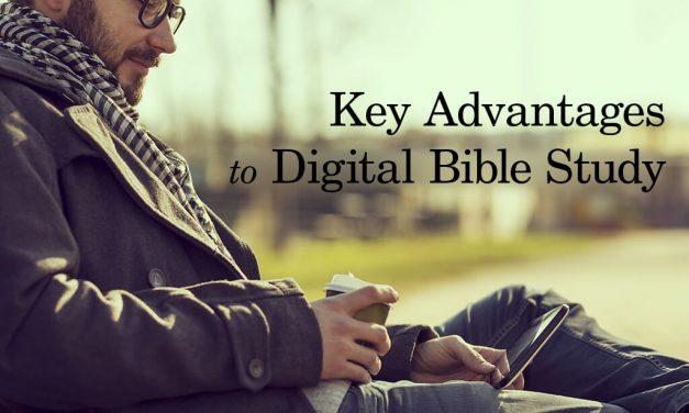 5 Reasons You Should Embrace Digital Bible Study