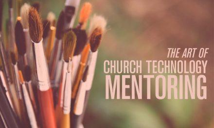 The Art of Church Technology Mentoring