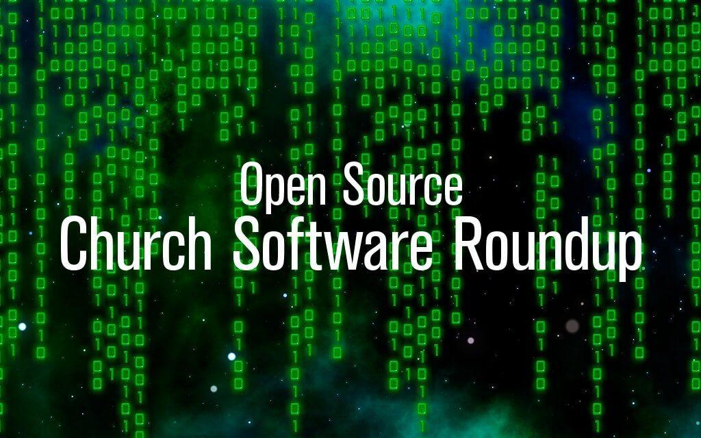 Open Source Church Software Roundup