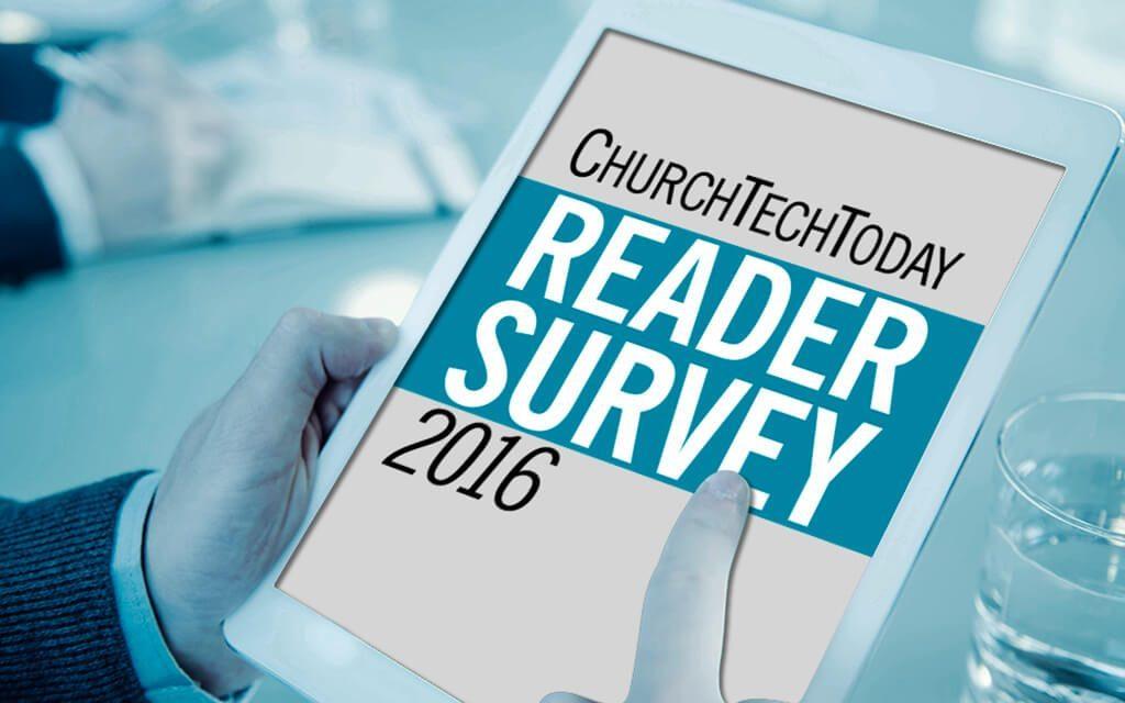ChurchTechToday Reader Survey 2016