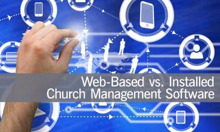 Web-Based vs. Installed Church Management Software