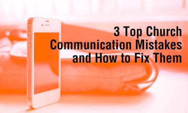 3 Top Church Communication Mistakes and How to Fix Them