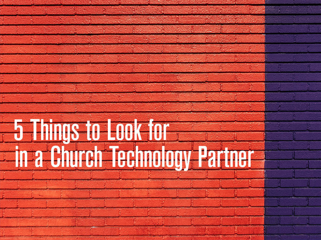 5 things to look for in a church technology partner