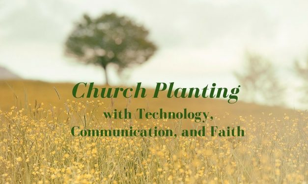 Church Planting with Technology, Communication, and Faith