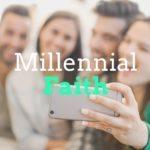 4 Core Tenets of a New Millennial Faith