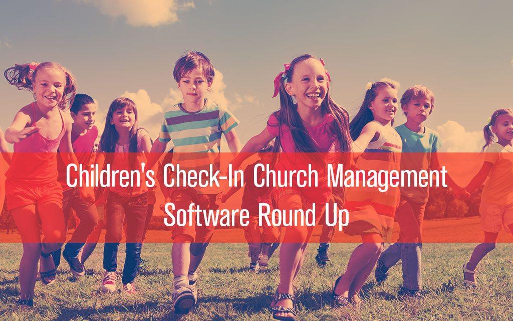 Children's Check-In Church Management Software Round Up