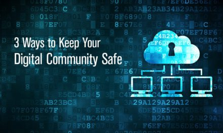 3 Ways to Keep Your Digital Community Safe