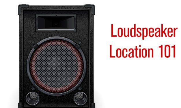 Loudspeaker Location 101