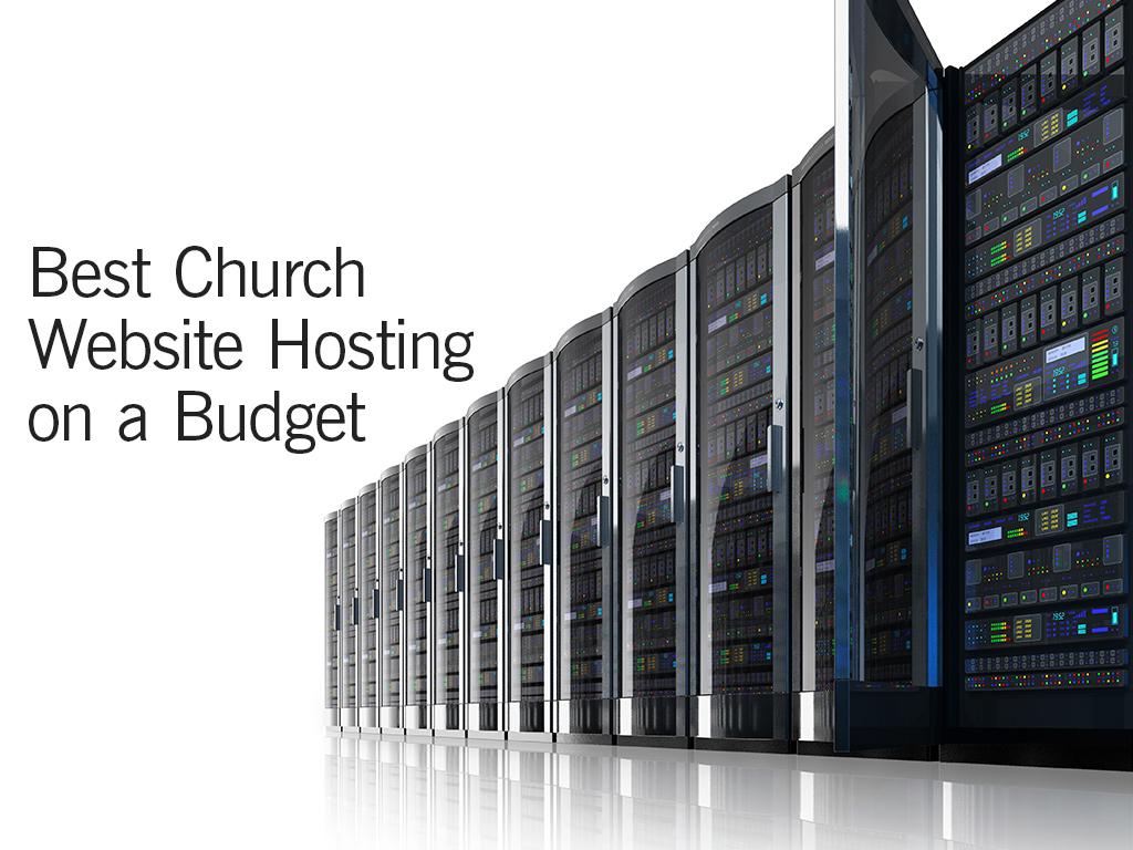 Best Church Website Hosting On A Budget