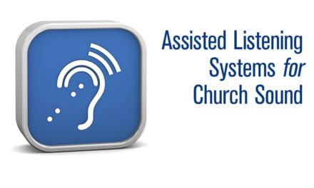 Assisted Listening Systems for Church Sound