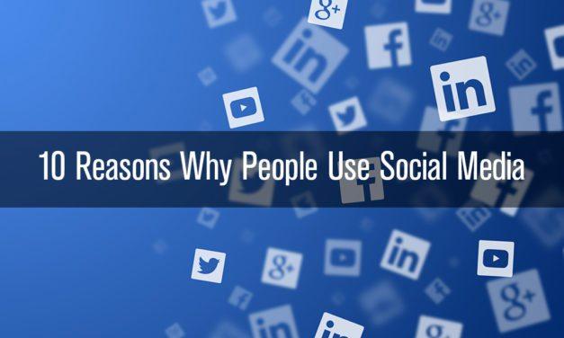 10 Reasons Why People Use Social Media