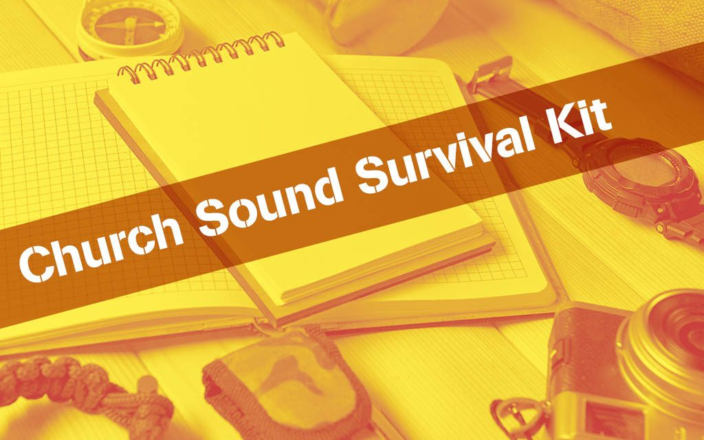 Church Sound Survival Kit