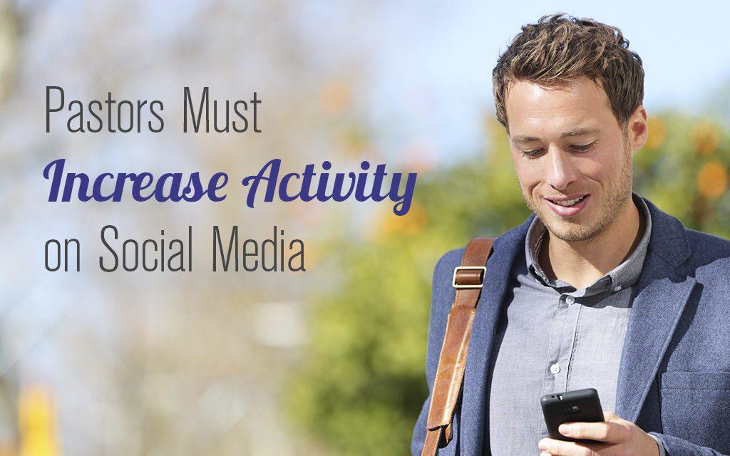 Pastors Must Increase Activity on Social Media