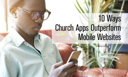 10 Ways Church Apps Outperform Mobile Websites