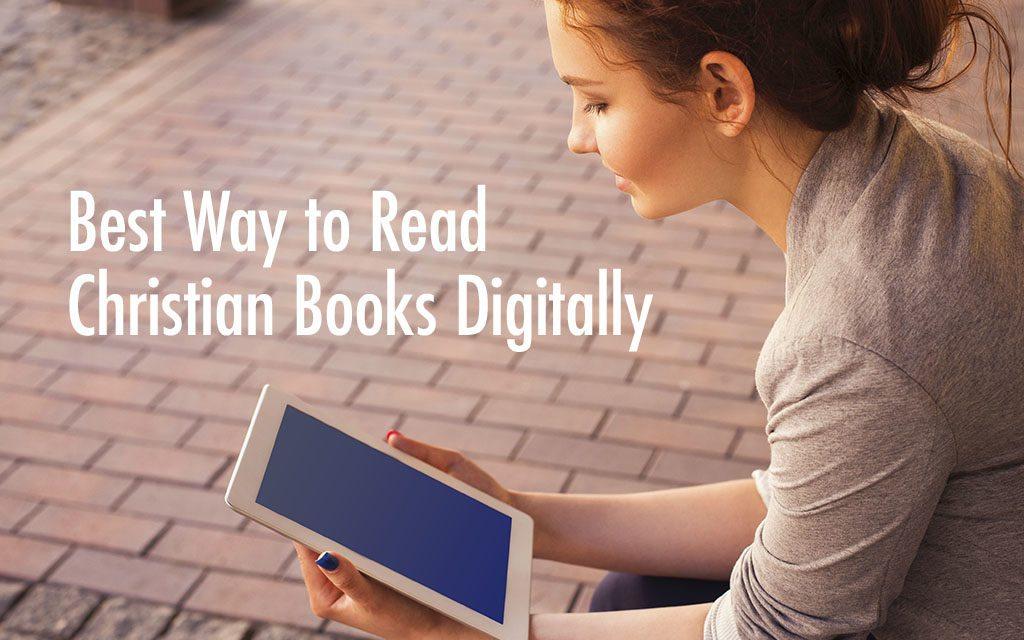 Best Way to Read Christian Books Digitally