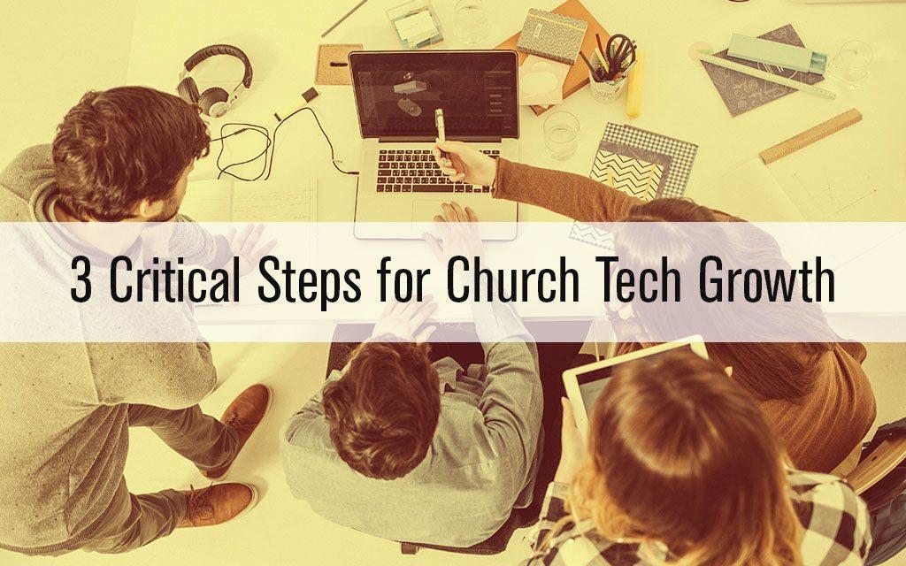 3 Critical Steps for Church Tech Growth