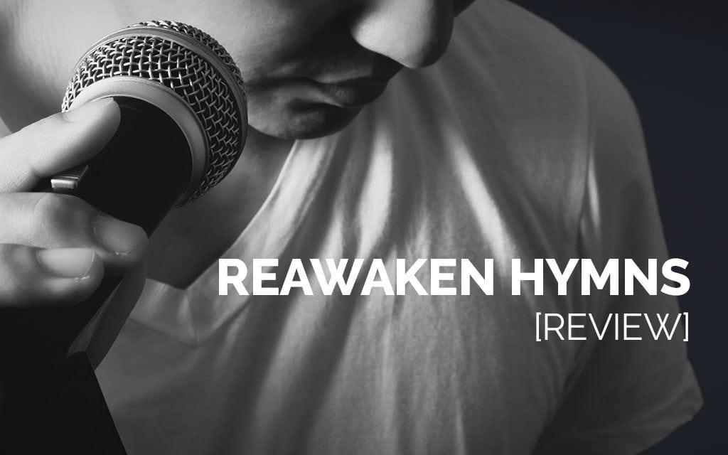 Reawaken Hymn Book [Review]