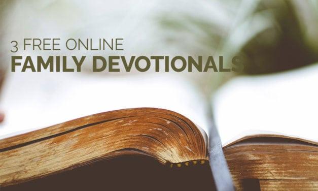 3 Free Online Family Devotionals