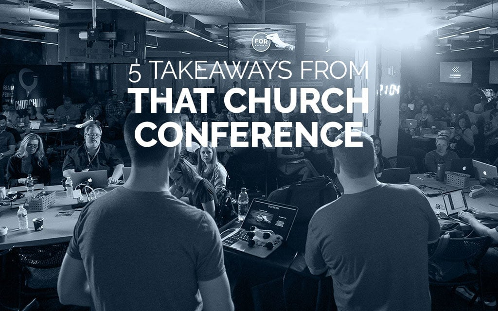5 Church Communication Takeaways From That Church Conference