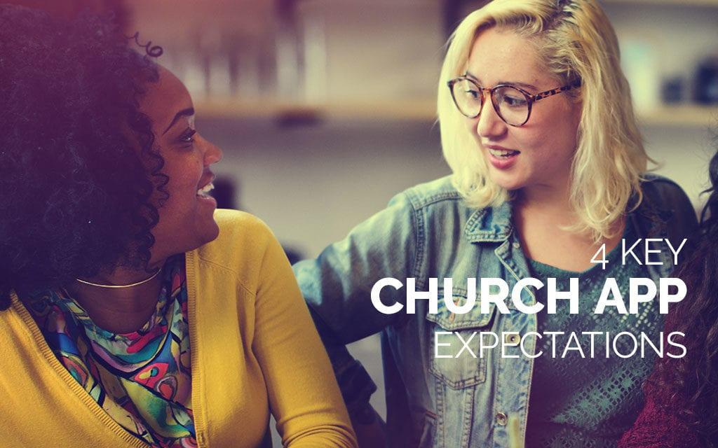 4 Key Church App Expectations