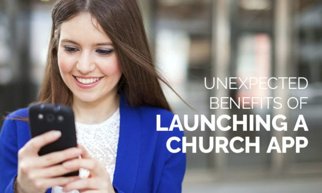 5 Unexpected Benefits of Launching a Church App