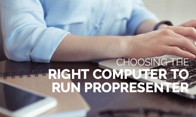 Choosing the Right Computer to Run ProPresenter