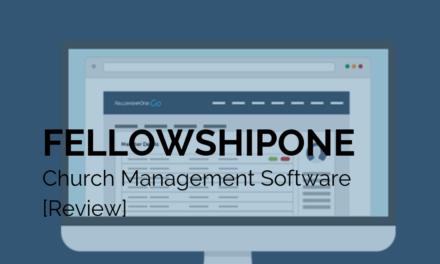 FellowshipOne Church Management Software [Review]