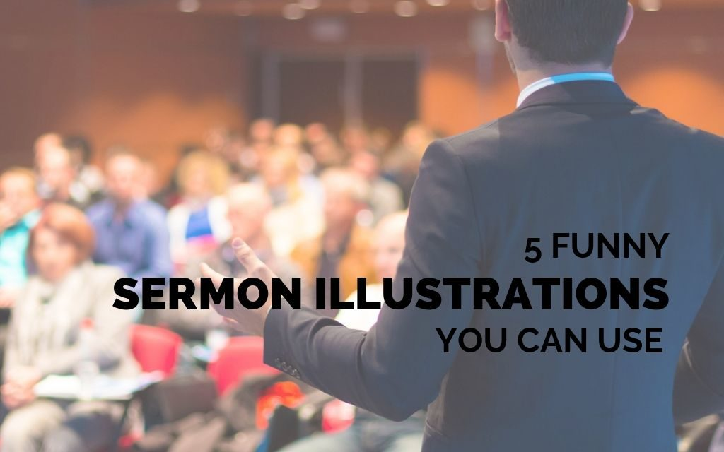 5 Funny Sermon Illustrations You Can Use