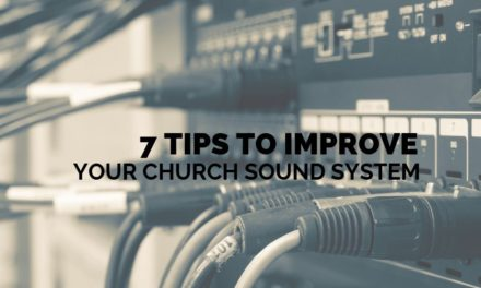7 Tips to Improve Your Church Sound System