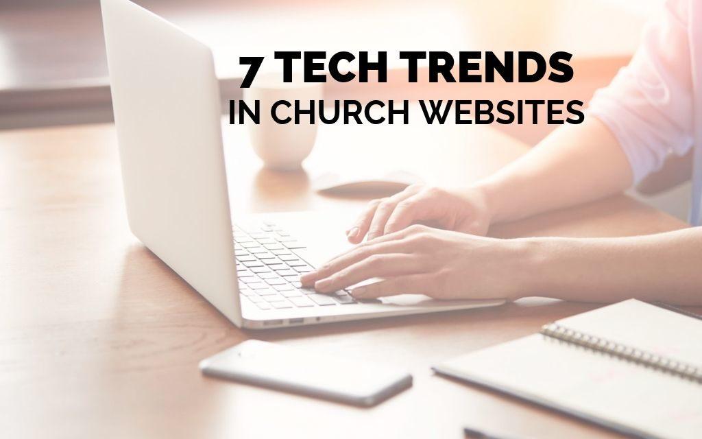 7 Tech Trends in Church Websites