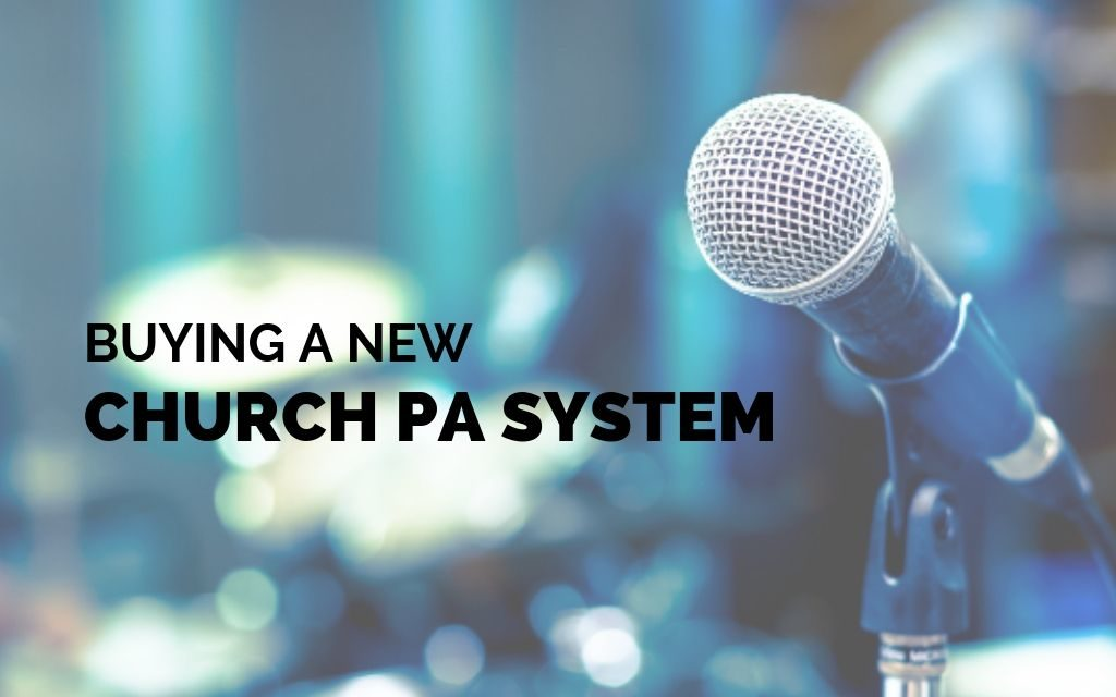 Buying a New Church PA System