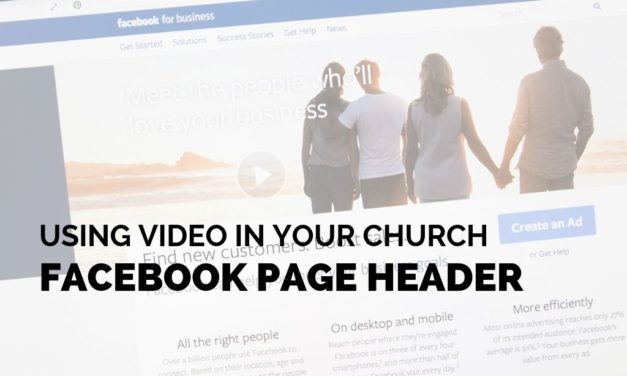 Using Video in Your Church Facebook Page Header