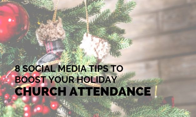 8 Social Media Tips to Boost Your Holiday Church Attendance