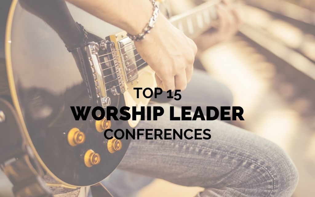 Top 15 Worship Leader Conferences