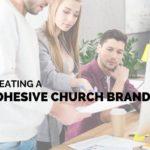 Creating a Cohesive Church Brand