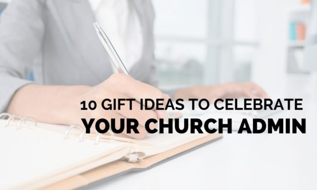 10 Gift Ideas to Celebrate Your Church Admin